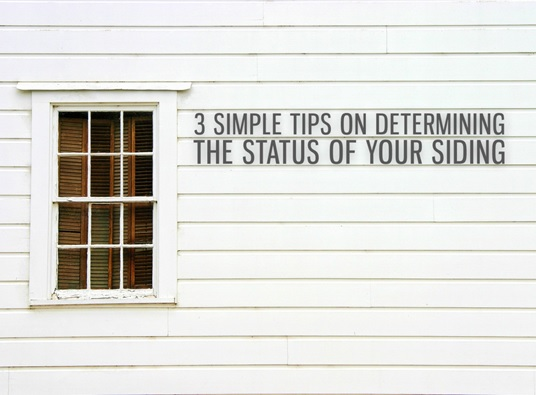 Tips on Determining the Status of Your Siding