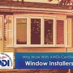 Why Work With AWDI-Certified Window Installers