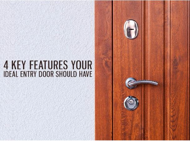 4 Key Features Your Ideal Entry Door Should Have